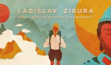 Ladislav Zibura: Pěšky mezi buddhisty a komunisty