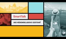 SmartTalk: Ako nízkonákladovo cestovať