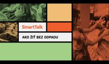SmartTalk: Ako žiť bez odpadu