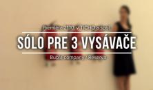 Bubla Company/Reserva: Sólo pre 3 vysávače