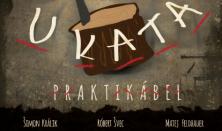 WORK IN PROGRESS / Praktikábel - U kata (PREMIÉRA)